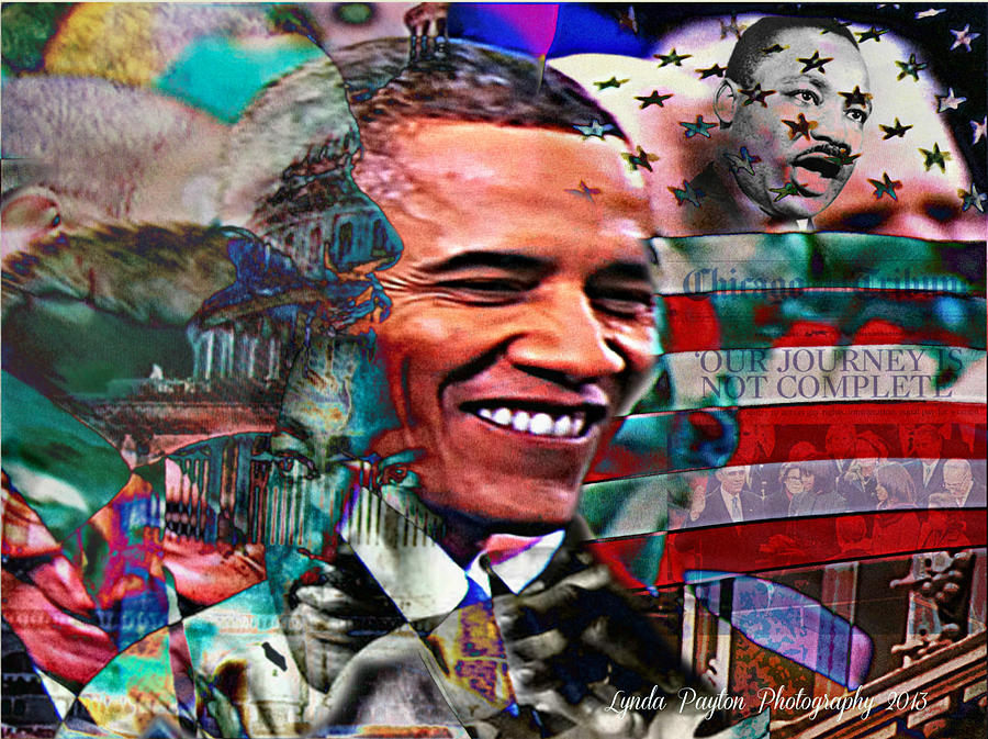 Barack Obama Prints Mixed Media - Our Journey Is Not Complete by Lynda Payton