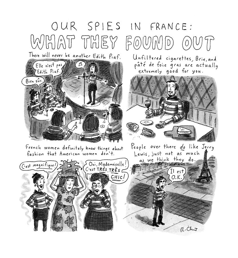 Our Spies In France:  What They Found Drawing by Roz Chast