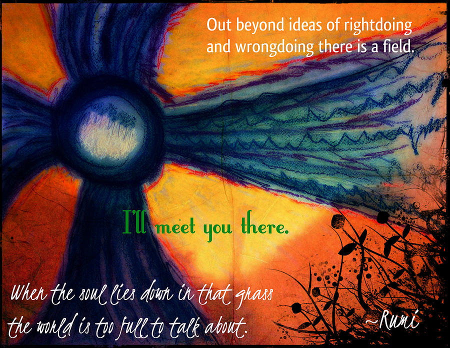 Rumi Digital Art - Out Beyond Ideas by Catherine McCoy