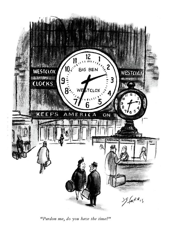 Pardon Me, Do You Have The Time? Drawing by Joseph Farris