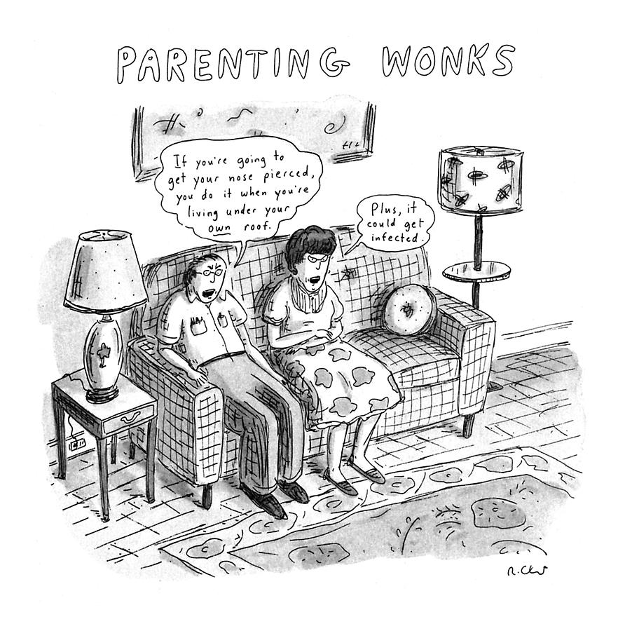 Parenting Wonks Drawing by Roz Chast