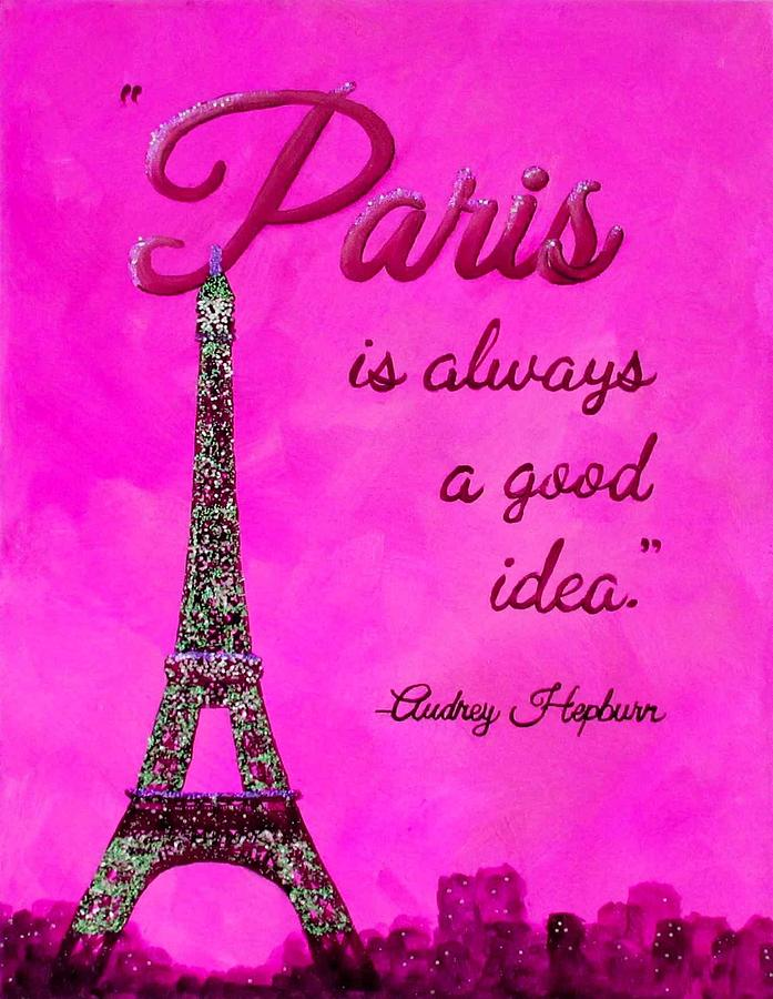 Paris Is Always A Good Idea Pink Painting By Michelle Eshleman