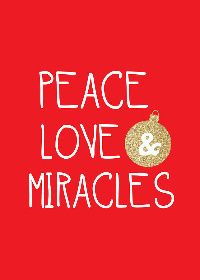 Christmas Mixed Media - Peace Love and Miracles with Christmas Ornament by Linda Woods