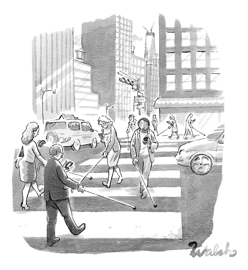 Image result for new yorker cartoon people looking at phones while using blind people canes