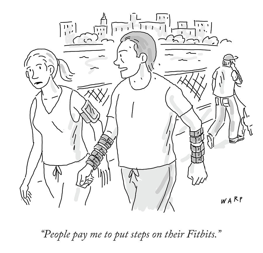 Cartoon Drawing - People Pay Me To Put Steps On Their Fitbits by Kim Warp