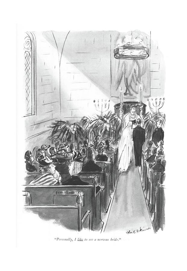 May 17th Drawing - Personally, I Like To See A Nervous Bride by Helen E. Hokinson