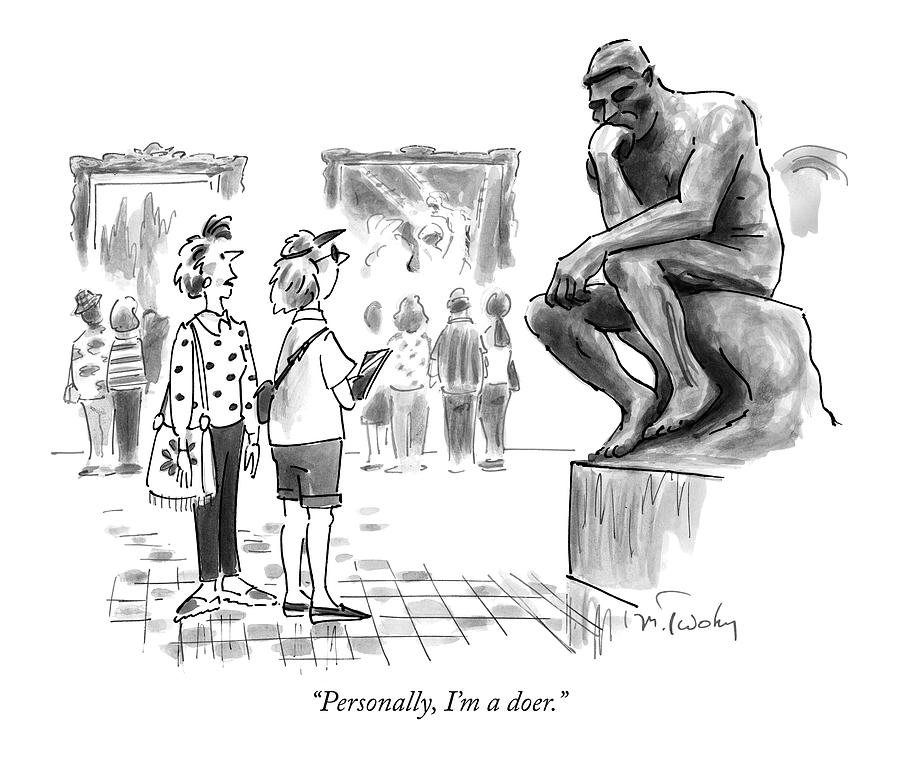 Personally, Im A Doer Drawing by Mike Twohy