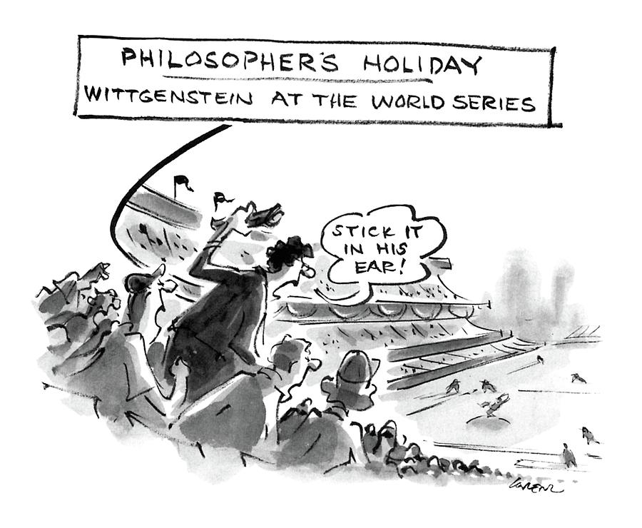 Sports Drawing - Philosophers Holiday Wittgenstein At The World by Lee Lorenz