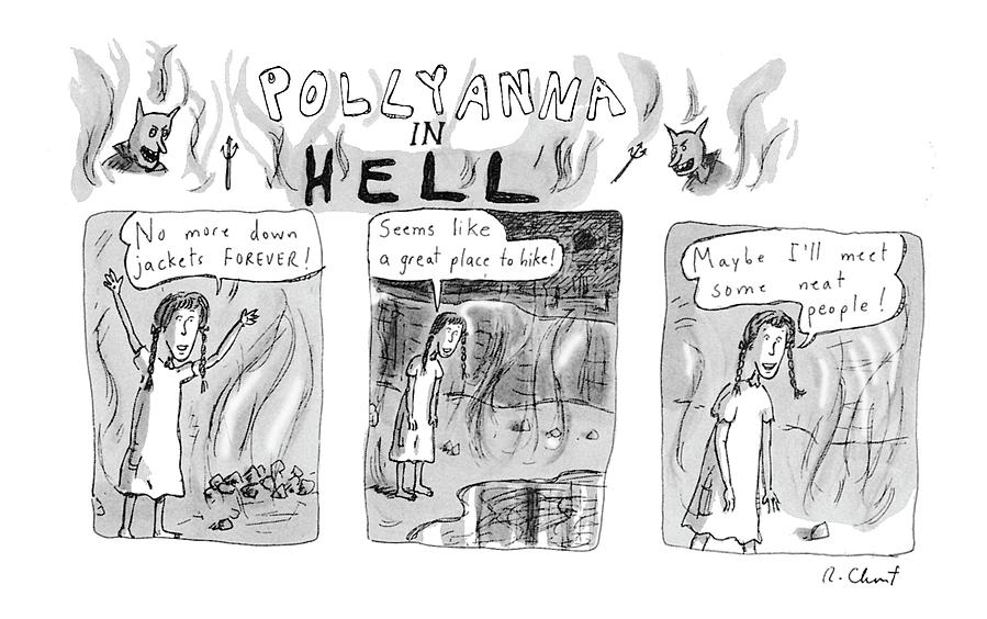 Pollyanna In Hell Drawing by Roz Chast