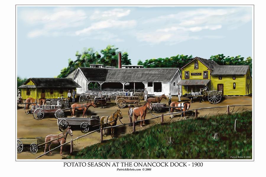 Onancock Painting - Potato Season At The Onancock Dock - 1900 by Patrick Belote