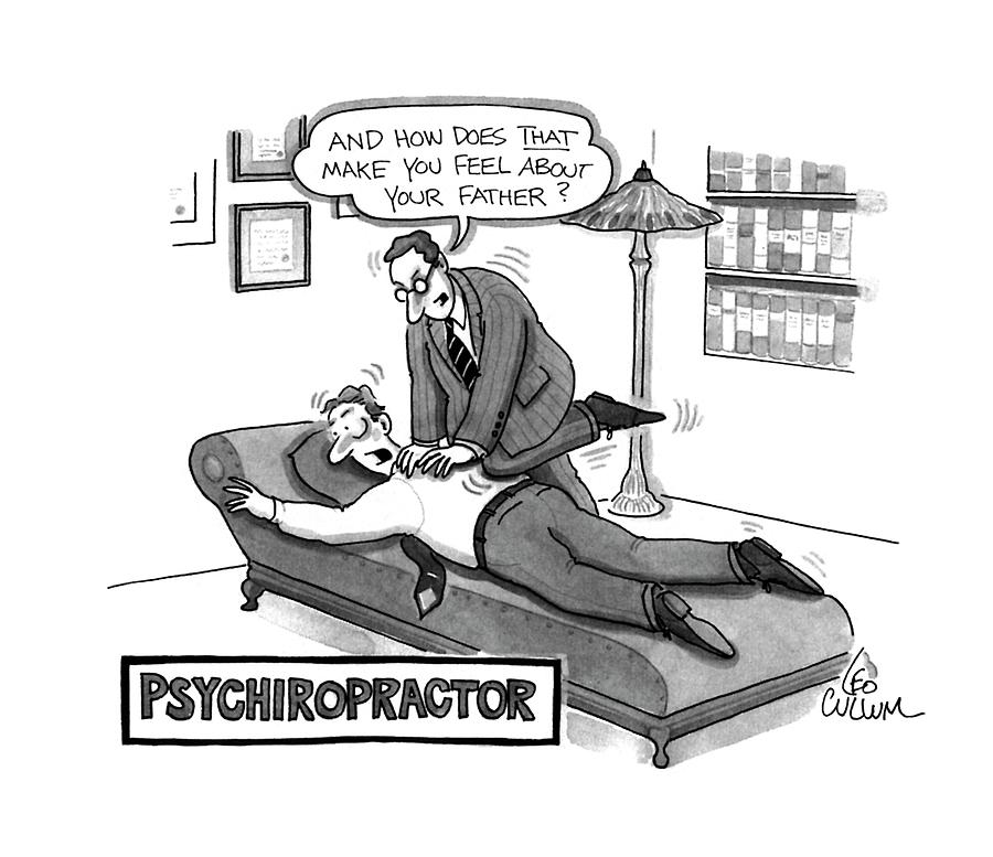 Psychiropractor Drawing by Leo Cullum