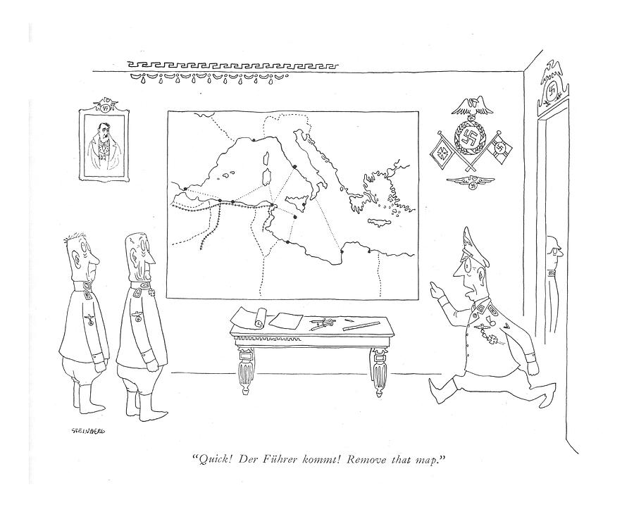 Quick! Der Fuhrer Kommt! Remove That Map Drawing by Saul Steinberg