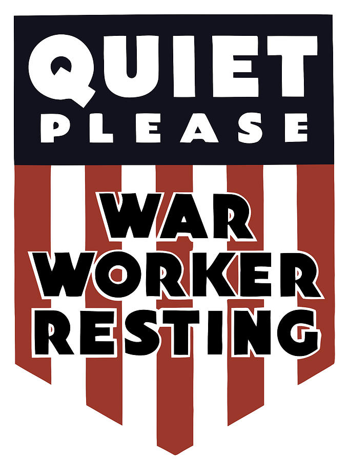 Ww2 Painting - Quiet Please - War Worker Resting  by War Is Hell Store