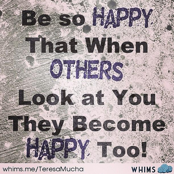 Whims Photograph - #quote Seen On #pinterest. #behappy by Teresa Mucha
