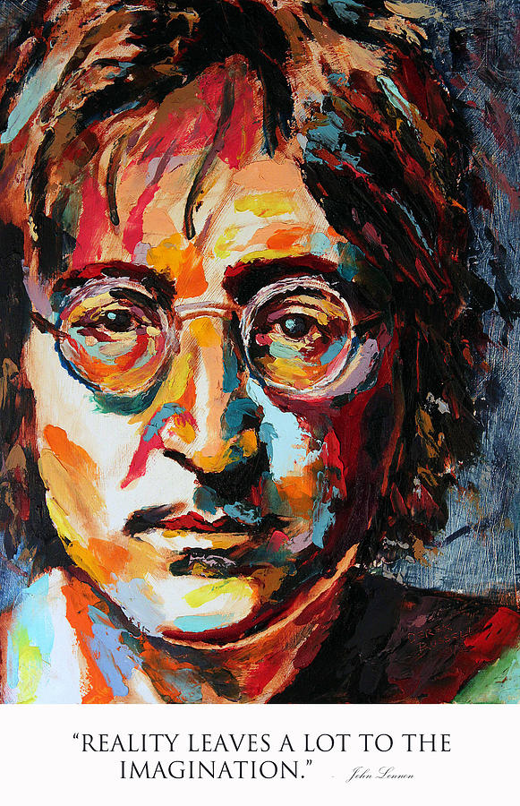 Reality Leaves A Lot To The Imagination John Lennon Painting By