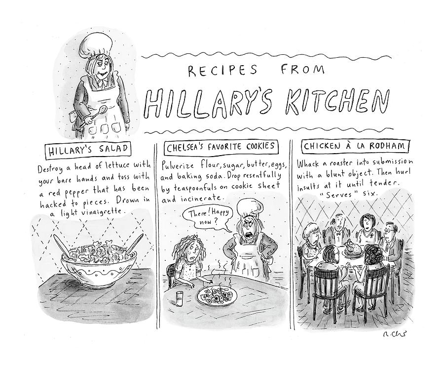 recipes From Hillarys Kitchen Drawing by Roz Chast