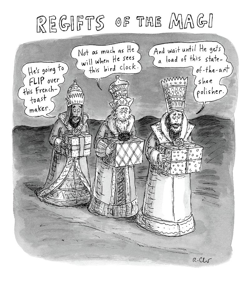 Regifts Of The Magi Features The Three Kings Drawing by Roz Chast