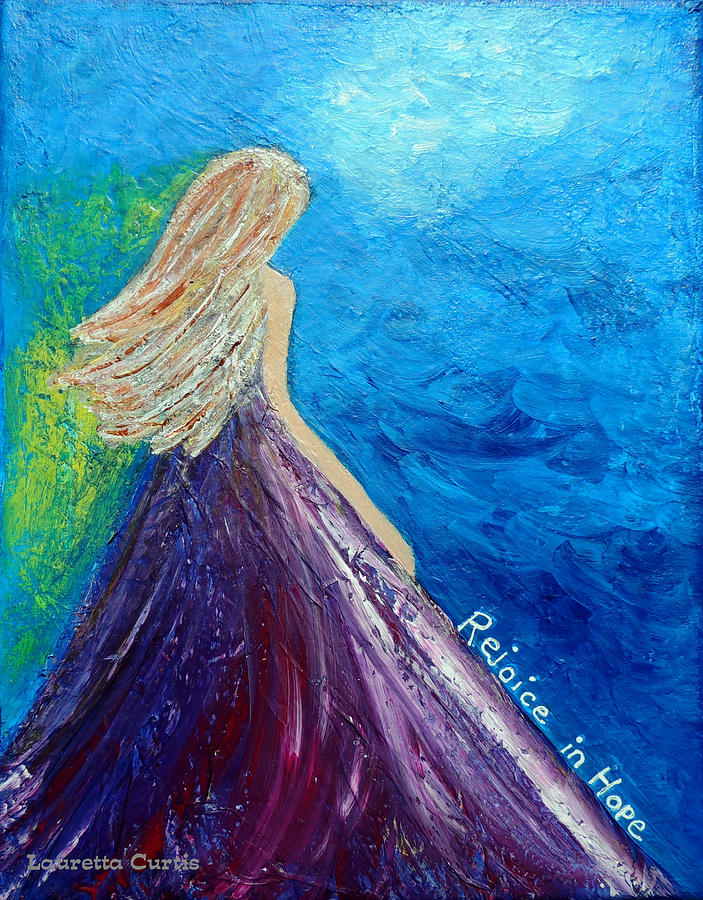 Rejoice In Hope Painting by Lauretta Curtis