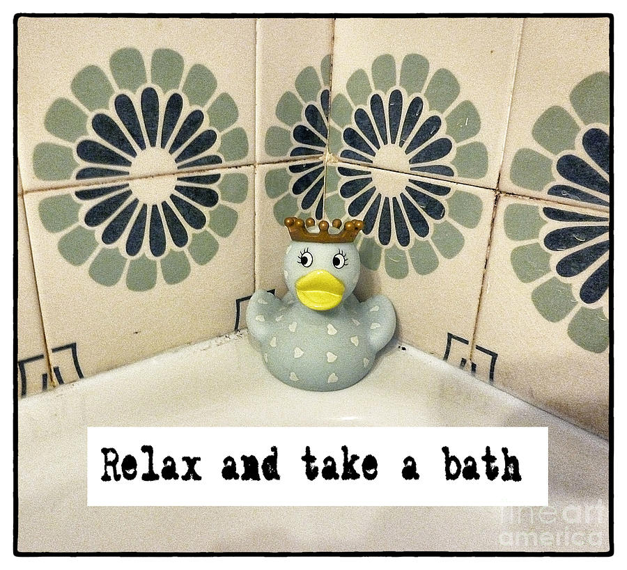 Relax Photograph - Relax And Take A Bath by Angela Bruno