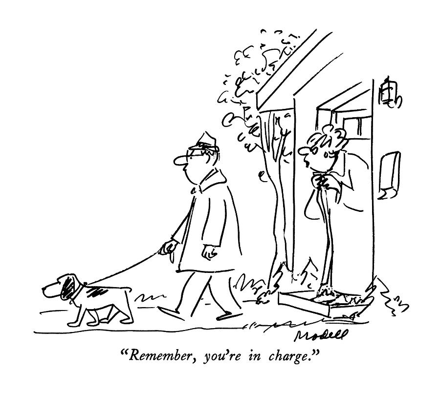 Remember, Youre In Charge Drawing by Frank Modell
