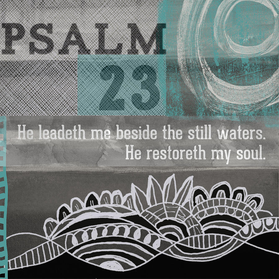Psalm 23 Mixed Media - Restoreth My Soul- Contemporary Christian Art by Linda Woods