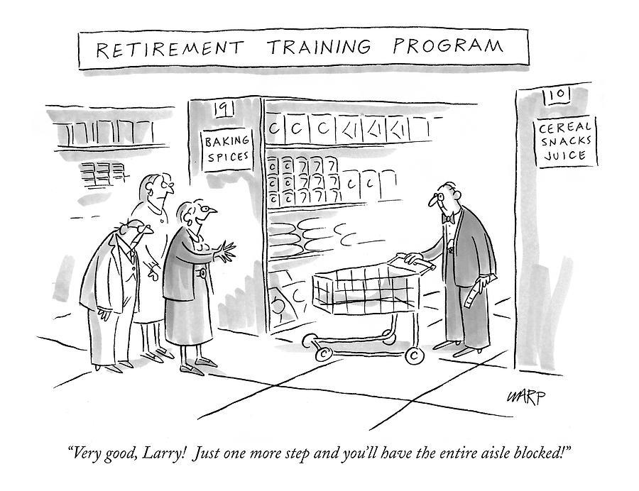 retirement Training Program Very Good Drawing by Kim Warp