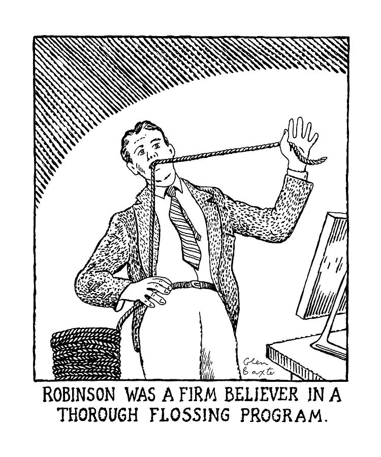 Robinson Was A Firm Believer In A Thorough Drawing by Glen Baxter