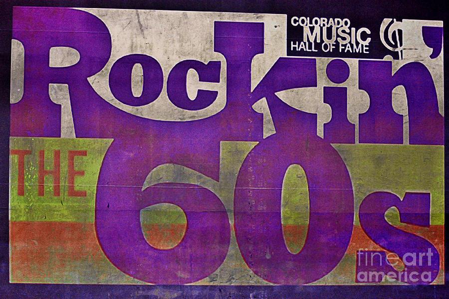 Colorado Music Hall Of Fame Photograph - Rocking Sixties Music by Janice Rae Pariza