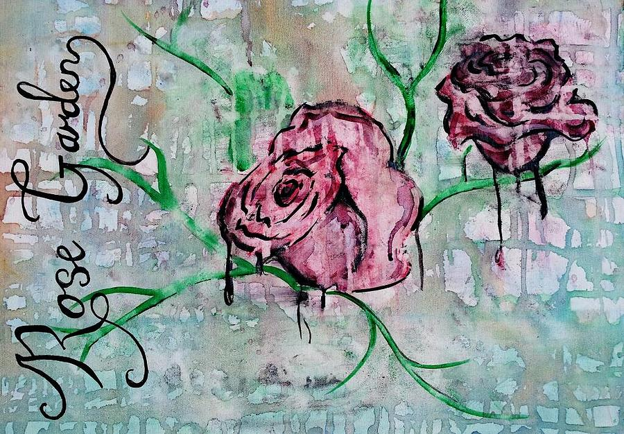 Rose Painting - Rose Garden  by Kiara Reynolds