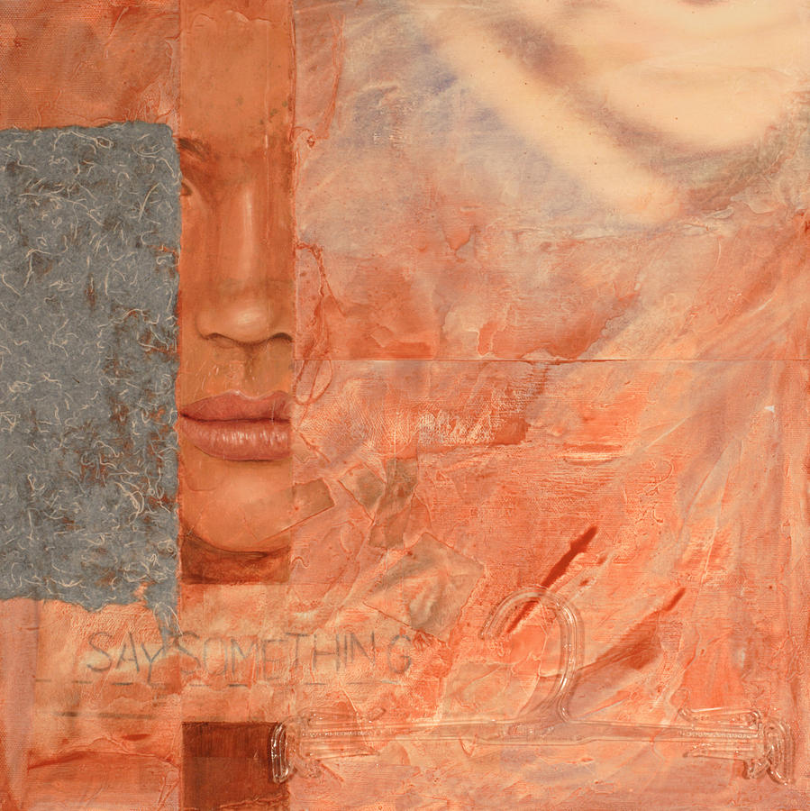 Body Of Work Painting - Say Something by Carlynne Hershberger