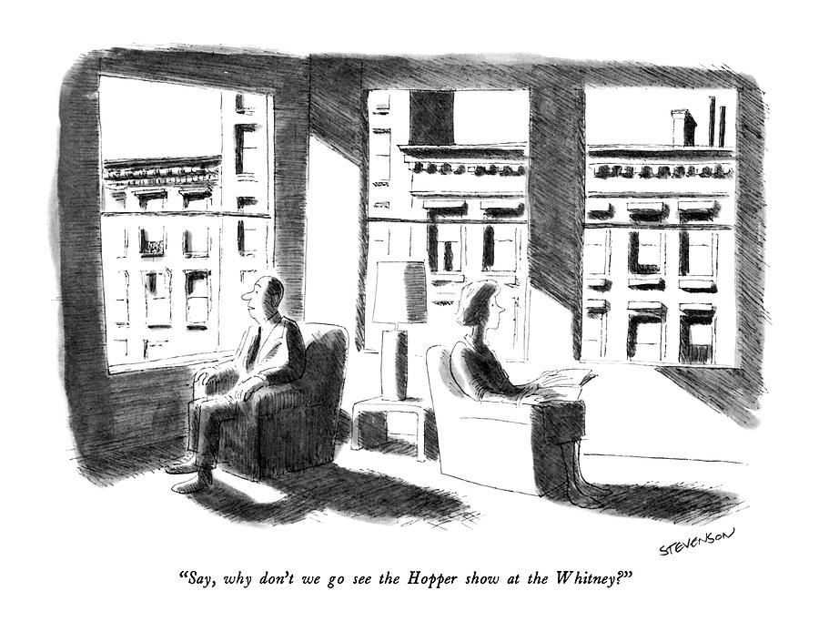 Say, Why Dont We Go See The Hopper Show Drawing by James Stevenson