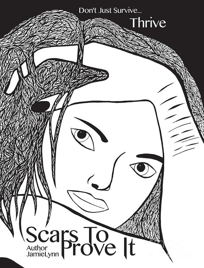 Jamie Lynn Digital Art - Scars To Prove It Dont Just Survive...thrive by Jamie Lynn