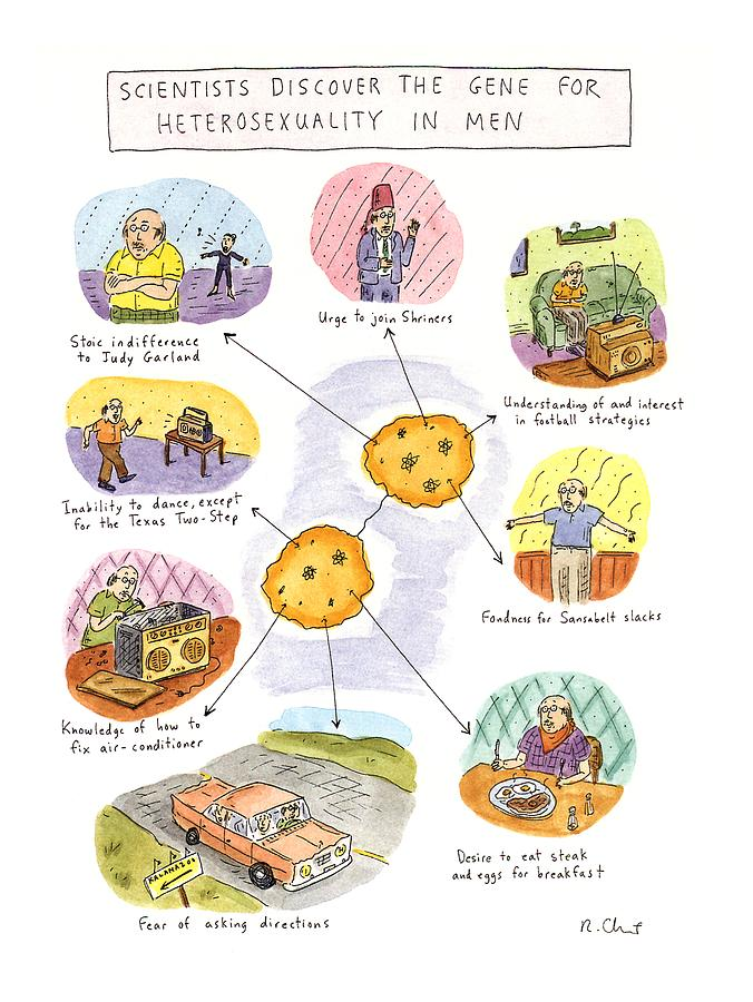 Scientists Discover The Gene For Heterosexuality Drawing by Roz Chast