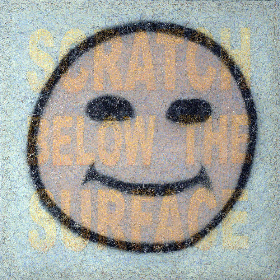 Happy Face Painting - Scratch Below The Surface by James W Johnson