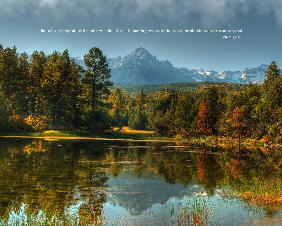 The 23rd Psalm Photograph - Scripture And Picture Psalm 23 by Ken Smith