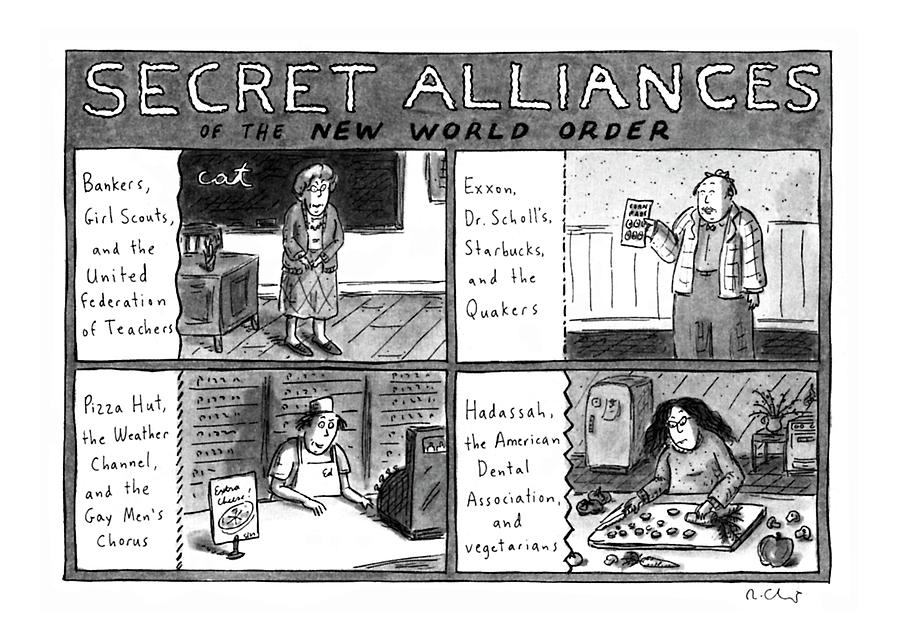 Secret Alliances Of The New World Order Drawing by Roz Chast