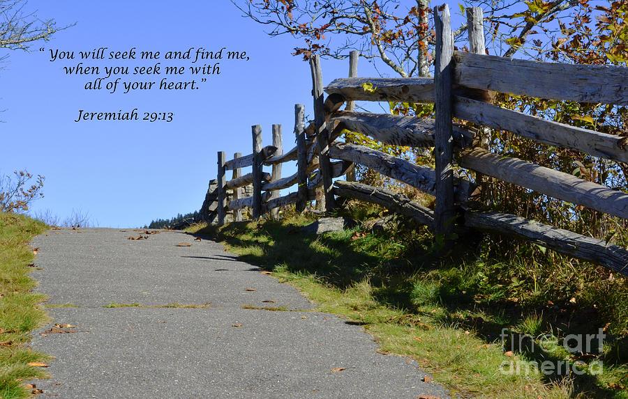 Bible Verses Photograph - Seek Me by Debra Johnson
