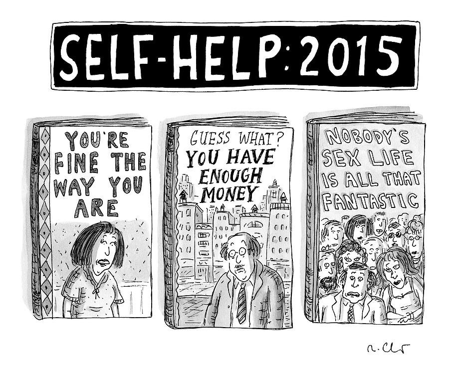 Self Help: 2015 -- Three Books With Titles That Drawing by Roz Chast