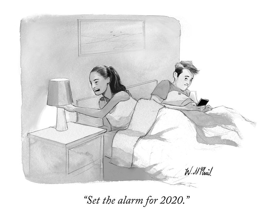 Set The Alarm For 2020 Drawing by Will McPhail