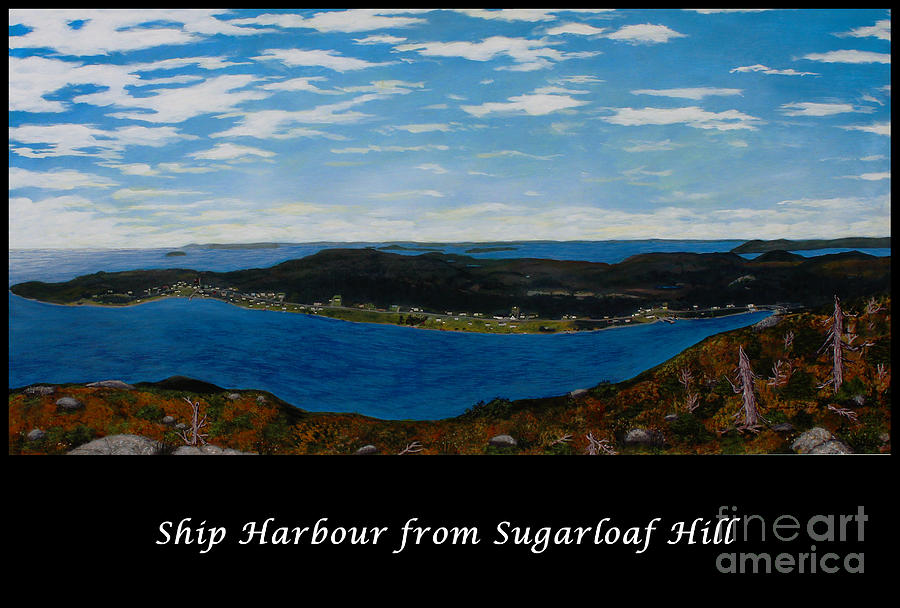 Sugarloaf Hill Painting - Ship Harbour From Sugarloaf Hill - Historic Town - Atlantic Charter by Barbara Griffin