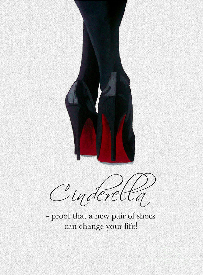 Christian Louboutin Mixed Media - Shoes Can Change Your Life by My Inspiration