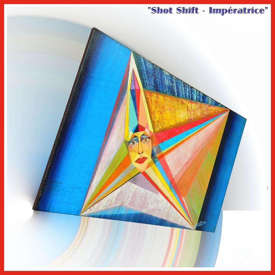 Shot Painting - Shot Shift - Imperatrice Variant by Michael Bellon