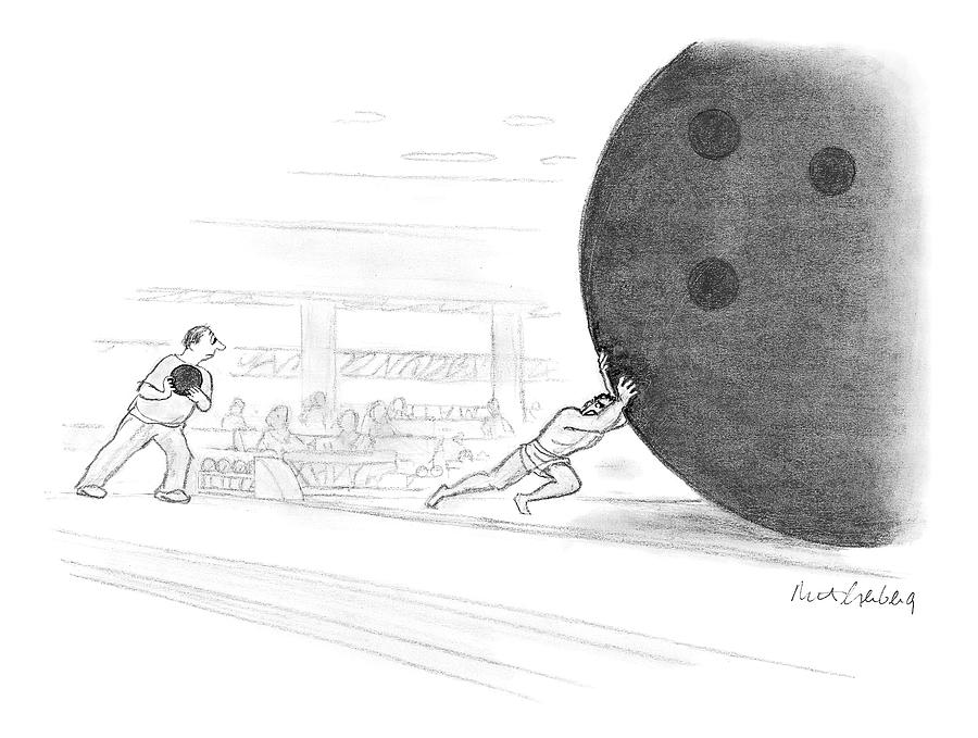 Bowling Drawing - Sisyphus Pushes A Giant Bowling Ball by Mort Gerberg