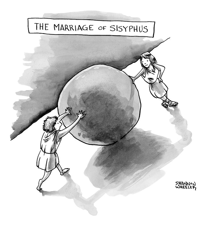 The Marriage Of Sisyphus Drawing by Shannon Wheeler