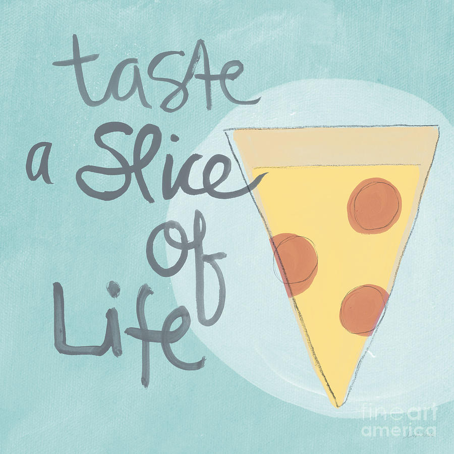 Pizza Painting - Slice Of Life by Linda Woods