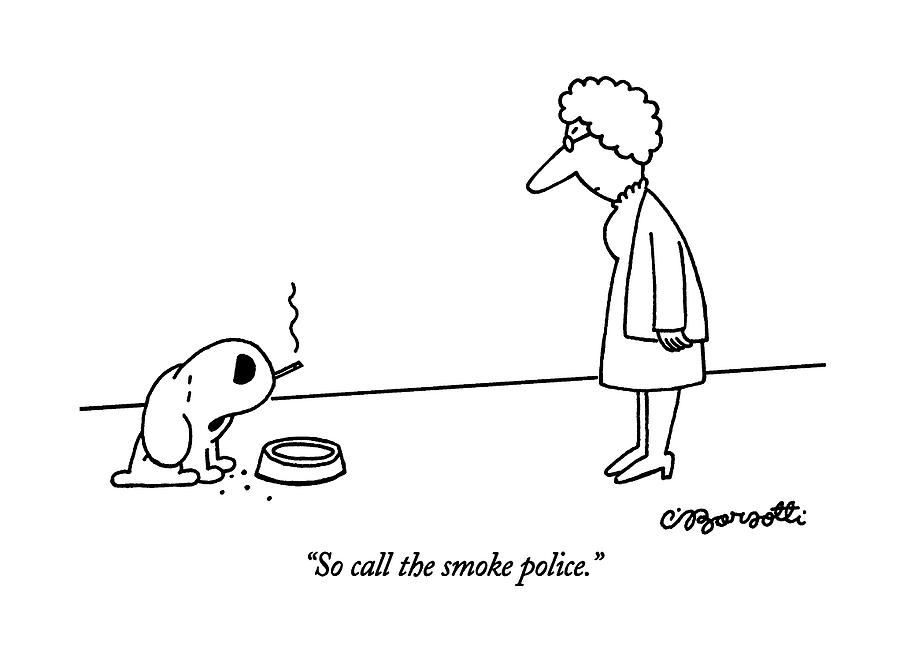So Call The Smoke Police Drawing by Charles Barsotti