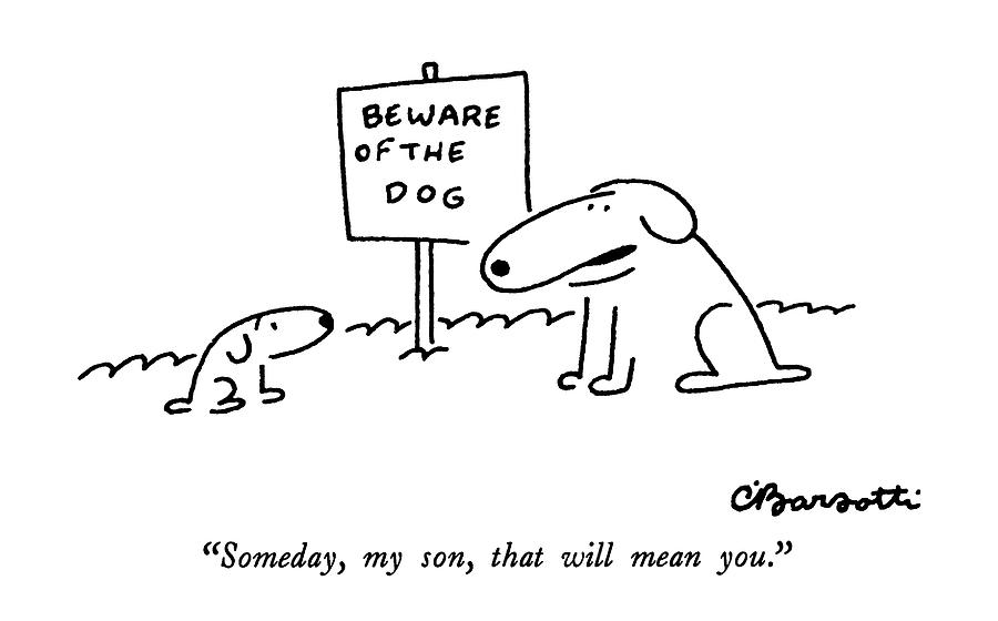 Someday, My Son, That Will Mean You Drawing by Charles Barsotti