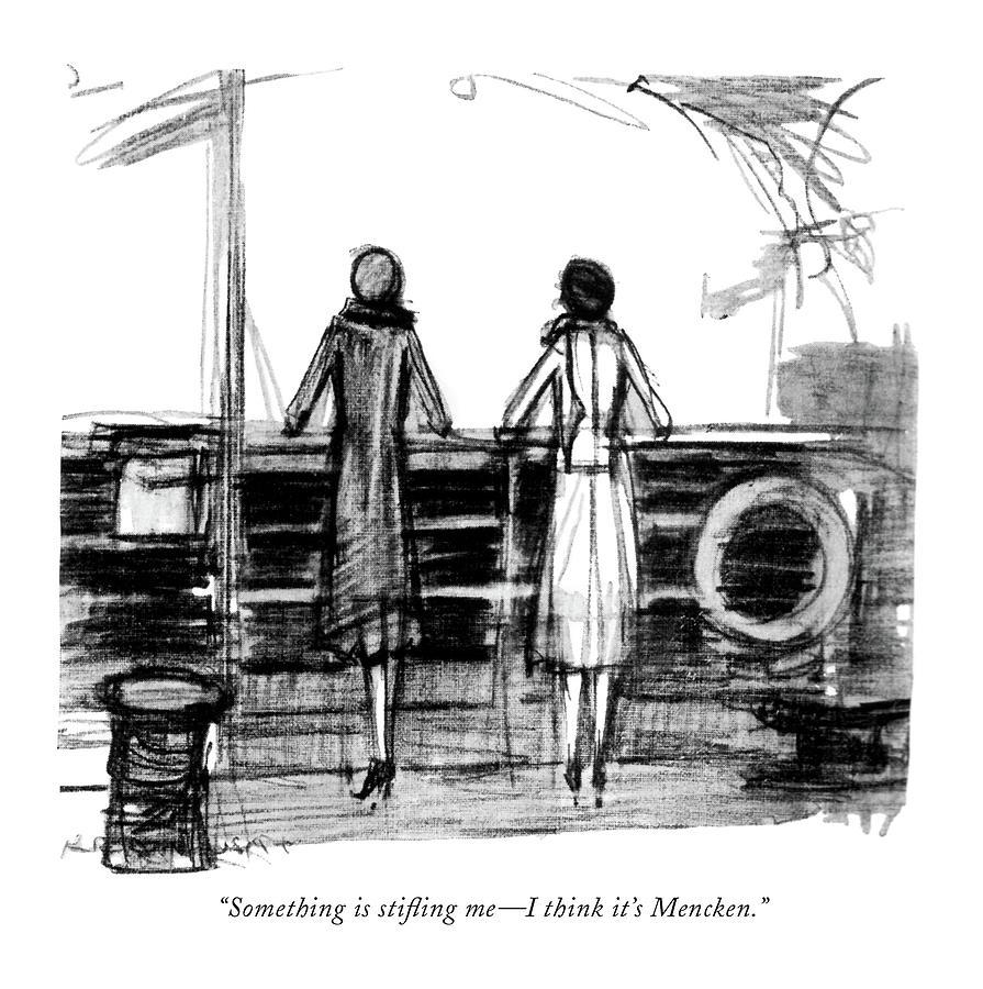 Something Is Sti?ing Me - I Think Its Mencken Drawing by  Krakusin