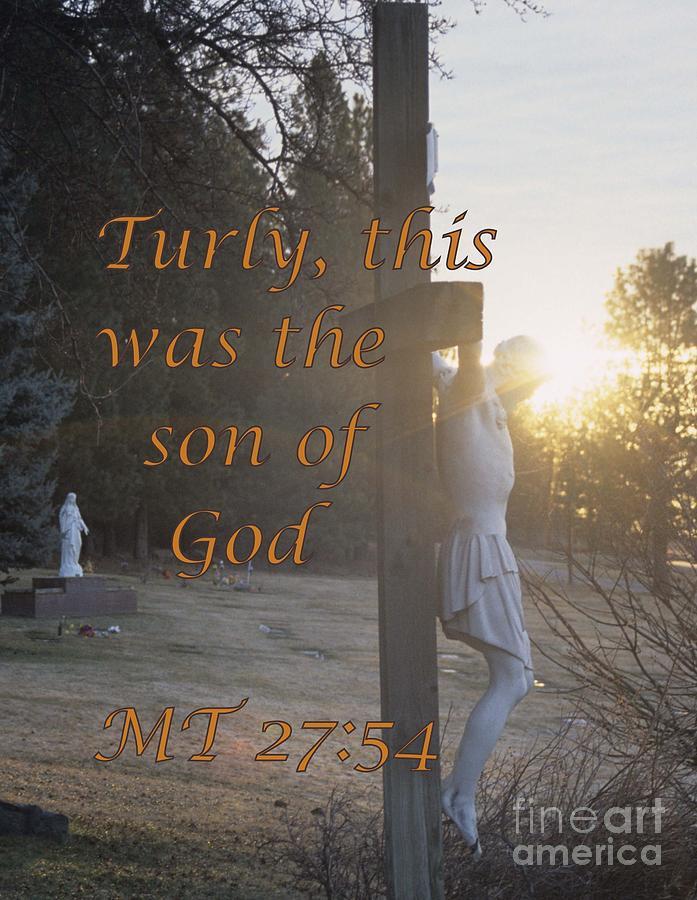 Matthew 27:54 Photograph - Son Of God by Sharon Elliott