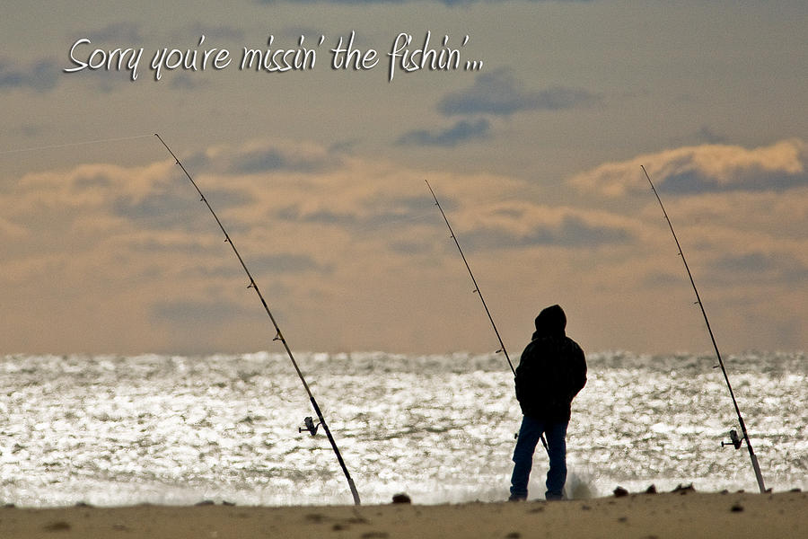 Greeting Card Photograph - Sorry Youre Missin The Fishin by Jeff Abrahamson